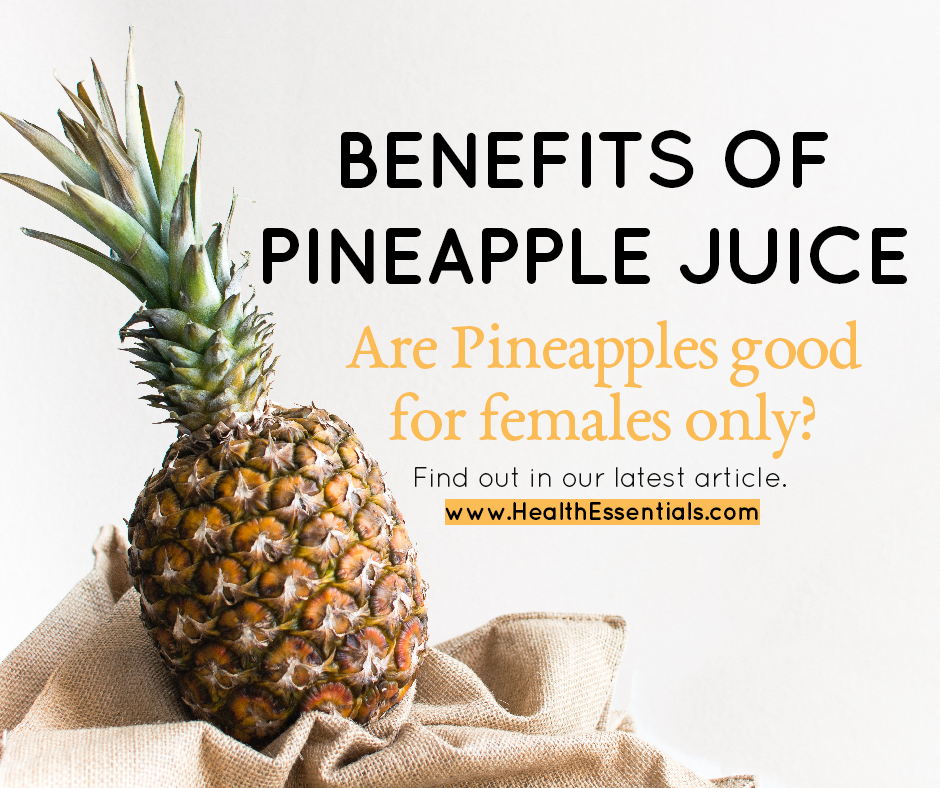 Pineapples good for females only? | BENEFITS OF PINEAPPLE JUICE
